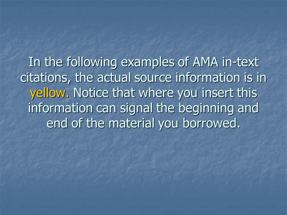 In the following examples of AMA in-text citations, the actual source information is in yellow.