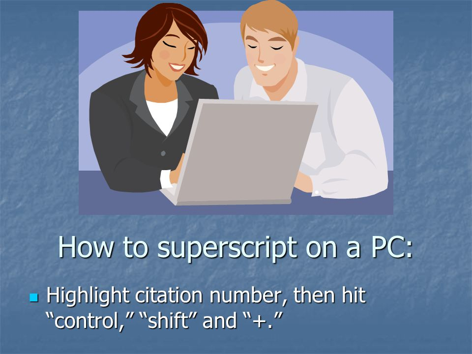 How to superscript on a PC: