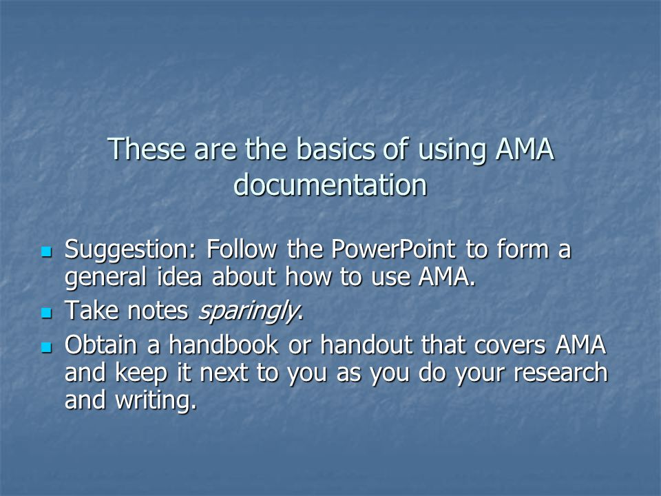These are the basics of using AMA documentation