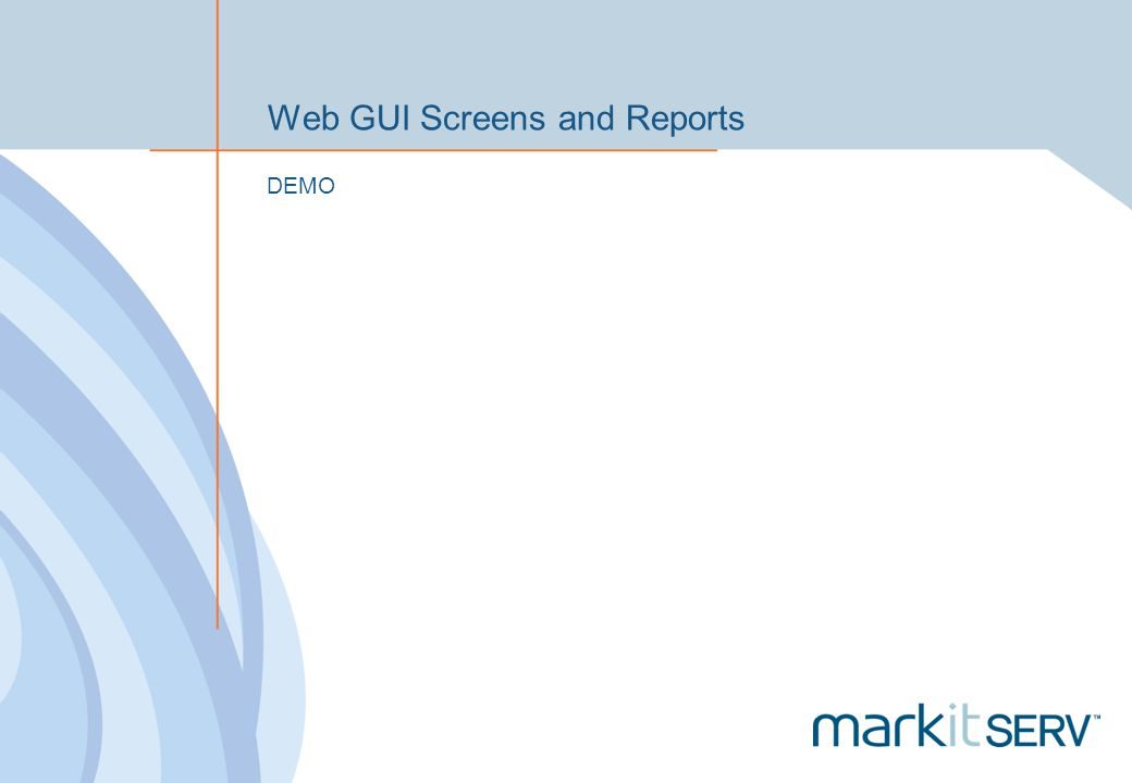 Web GUI Screens and Reports
