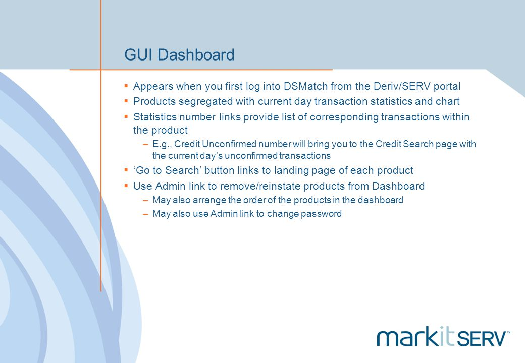 GUI Dashboard Appears when you first log into DSMatch from the Deriv/SERV portal.