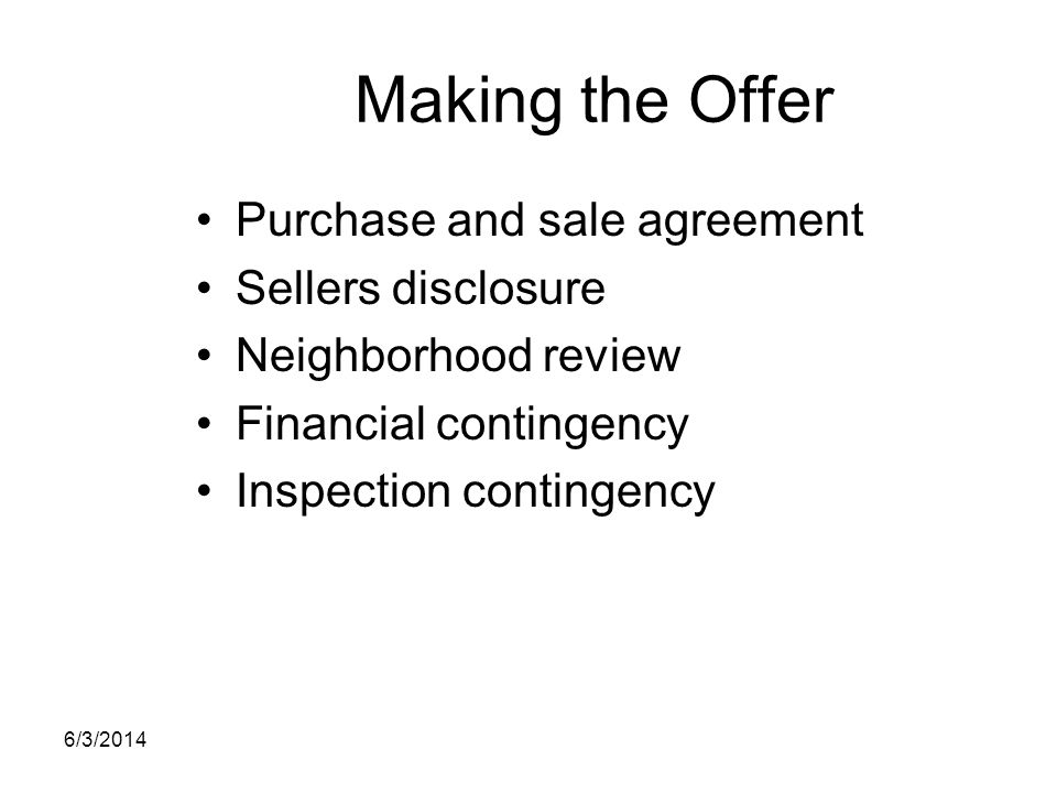 Making the Offer Purchase and sale agreement Sellers disclosure