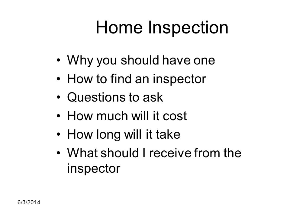 Home Inspection Why you should have one How to find an inspector