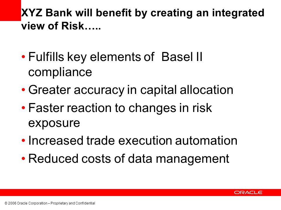 XYZ Bank will benefit by creating an integrated view of Risk…..