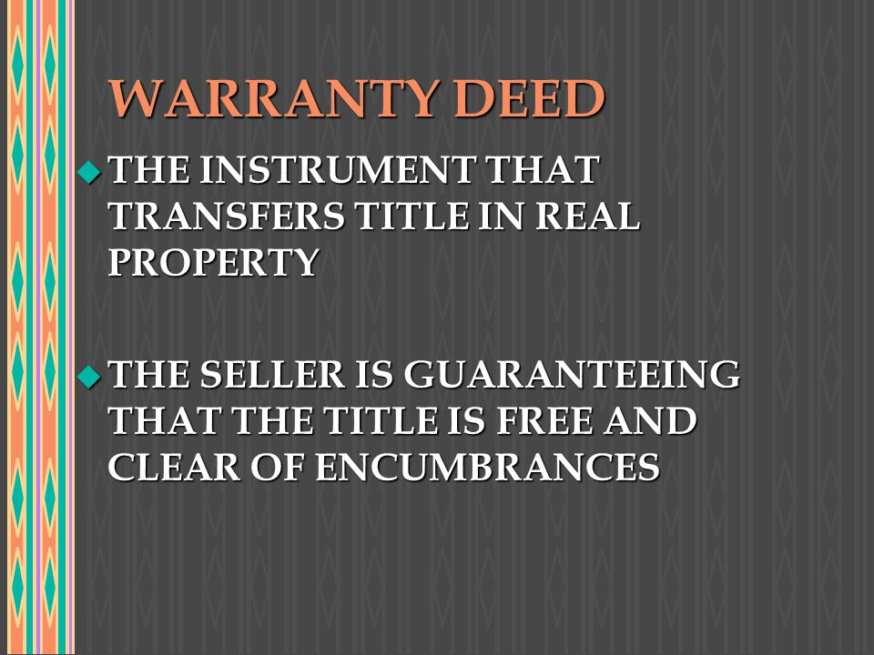 WARRANTY DEED THE INSTRUMENT THAT TRANSFERS TITLE IN REAL PROPERTY