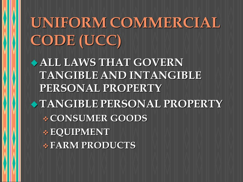 UNIFORM COMMERCIAL CODE (UCC)