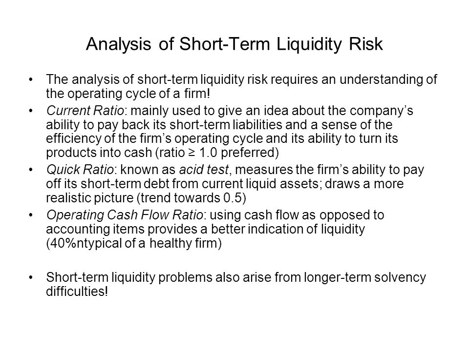 Analysis of Short-Term Liquidity Risk