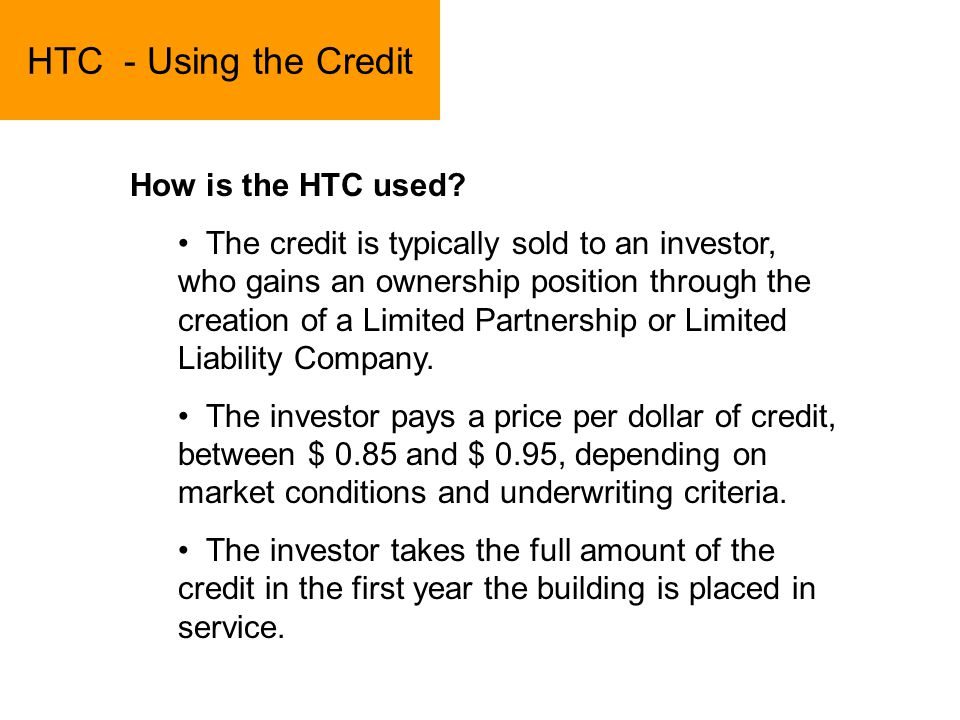 HTC - Using the Credit How is the HTC used