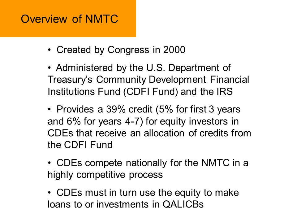 Overview of NMTC Created by Congress in 2000