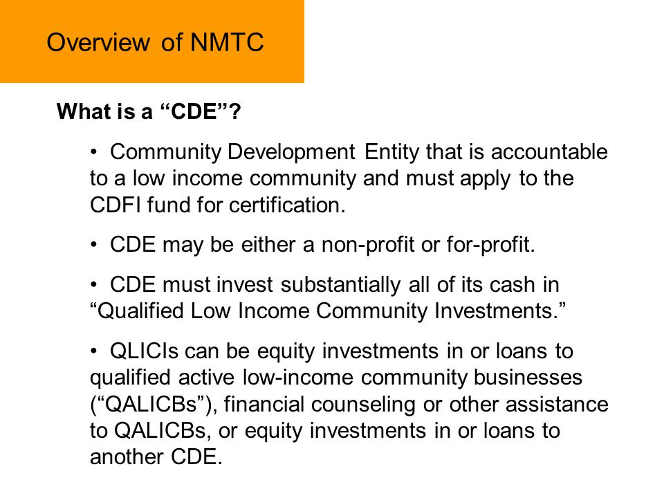 Overview of NMTC What is a CDE