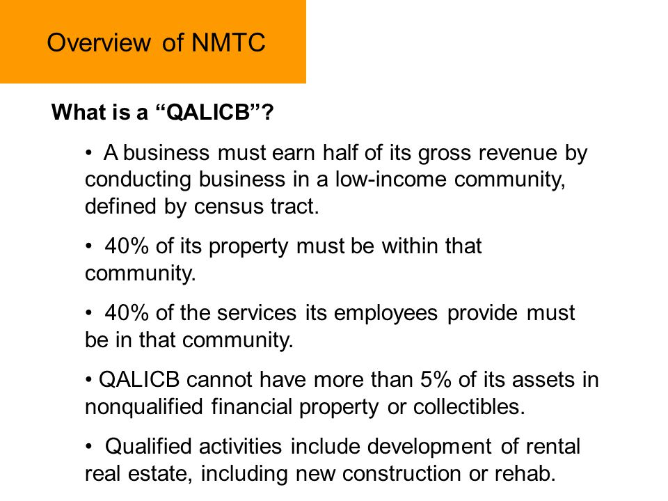Overview of NMTC What is a QALICB