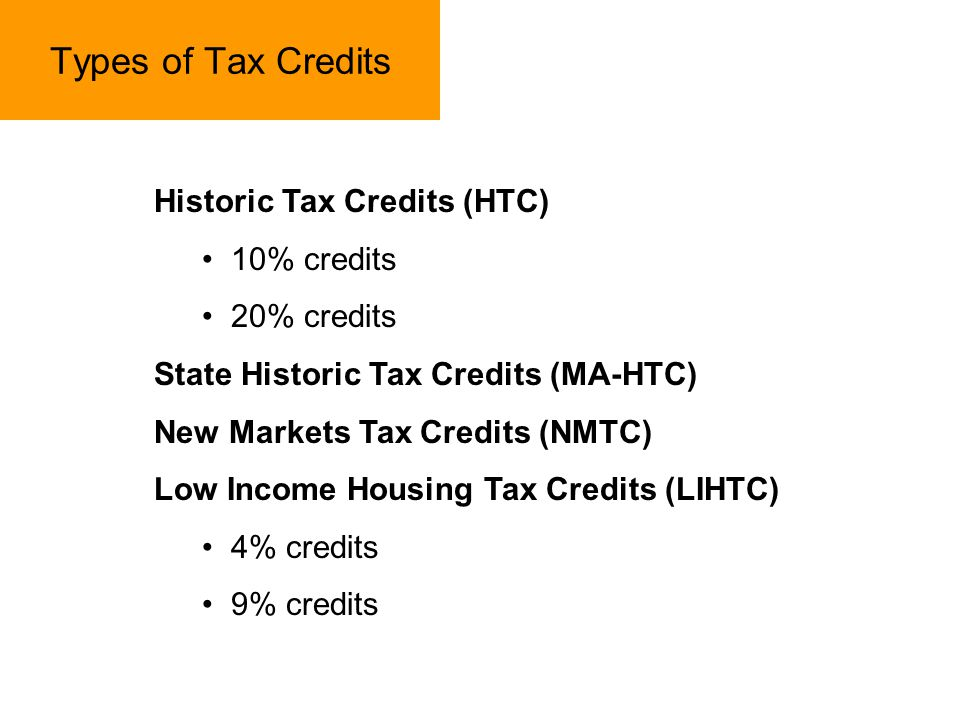 Types of Tax Credits Historic Tax Credits (HTC) 10% credits