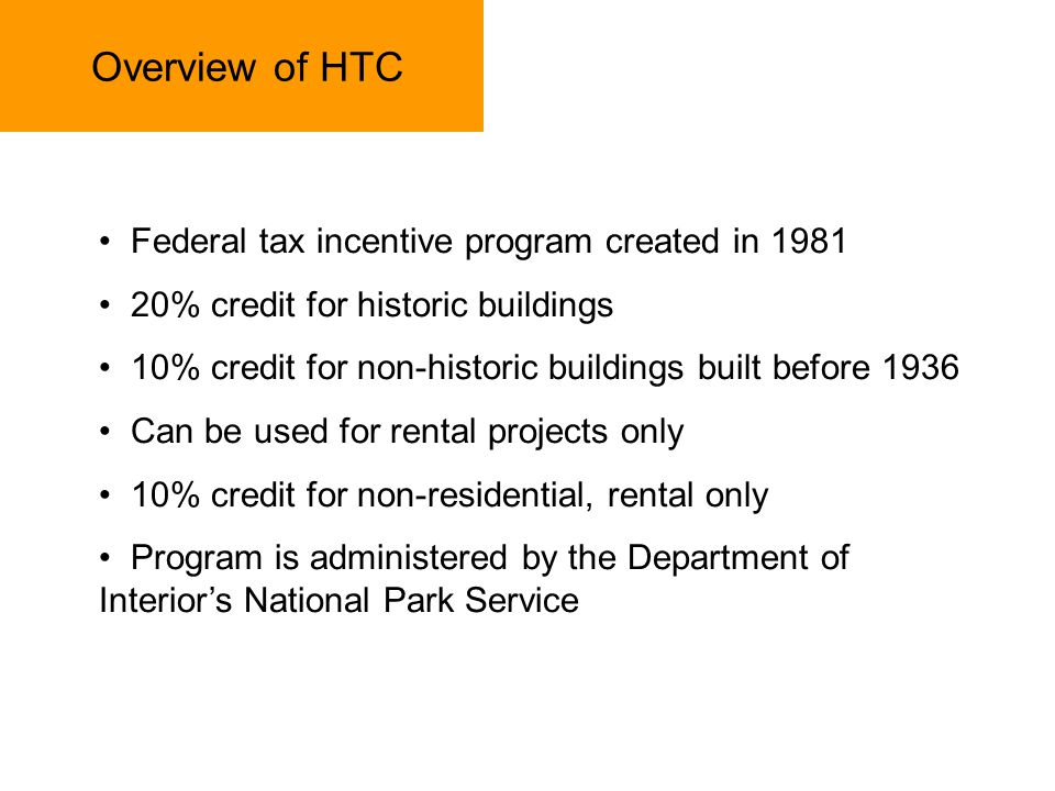 Overview of HTC Federal tax incentive program created in 1981