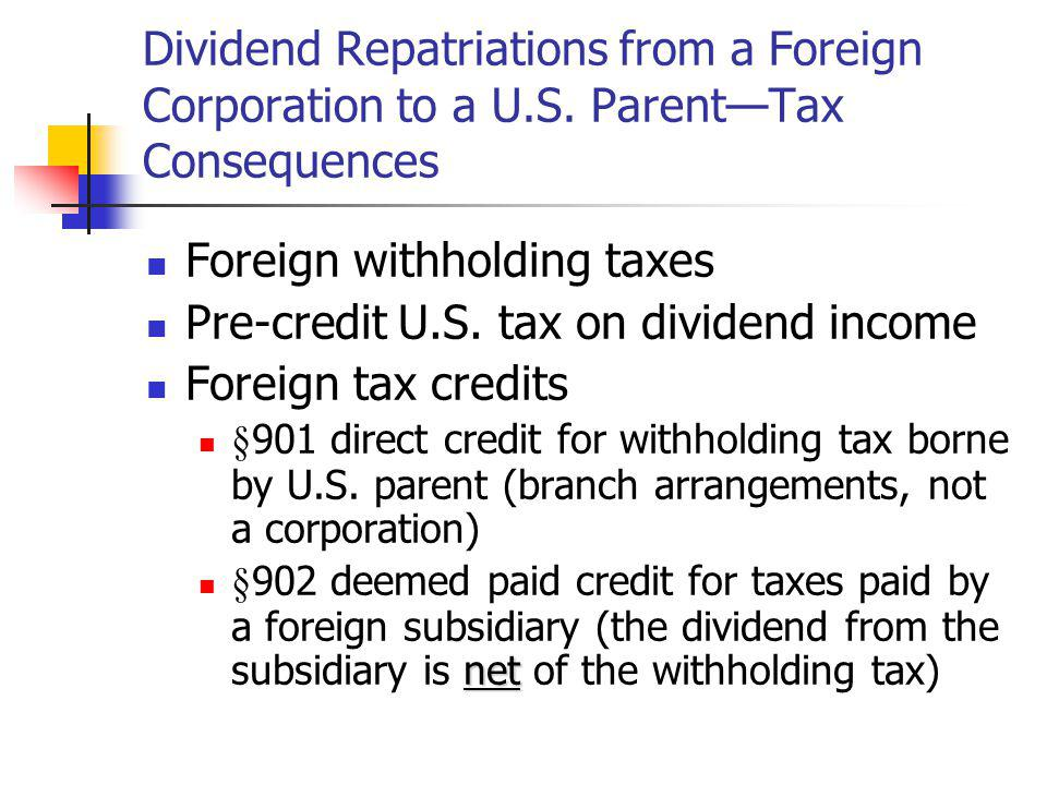Foreign withholding taxes Pre-credit U.S. tax on dividend income