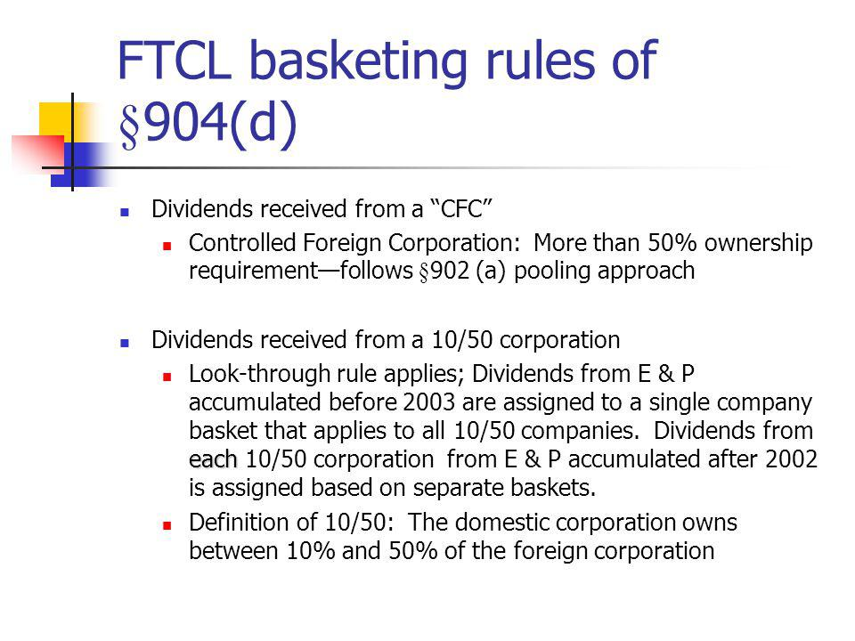 FTCL basketing rules of §904(d)