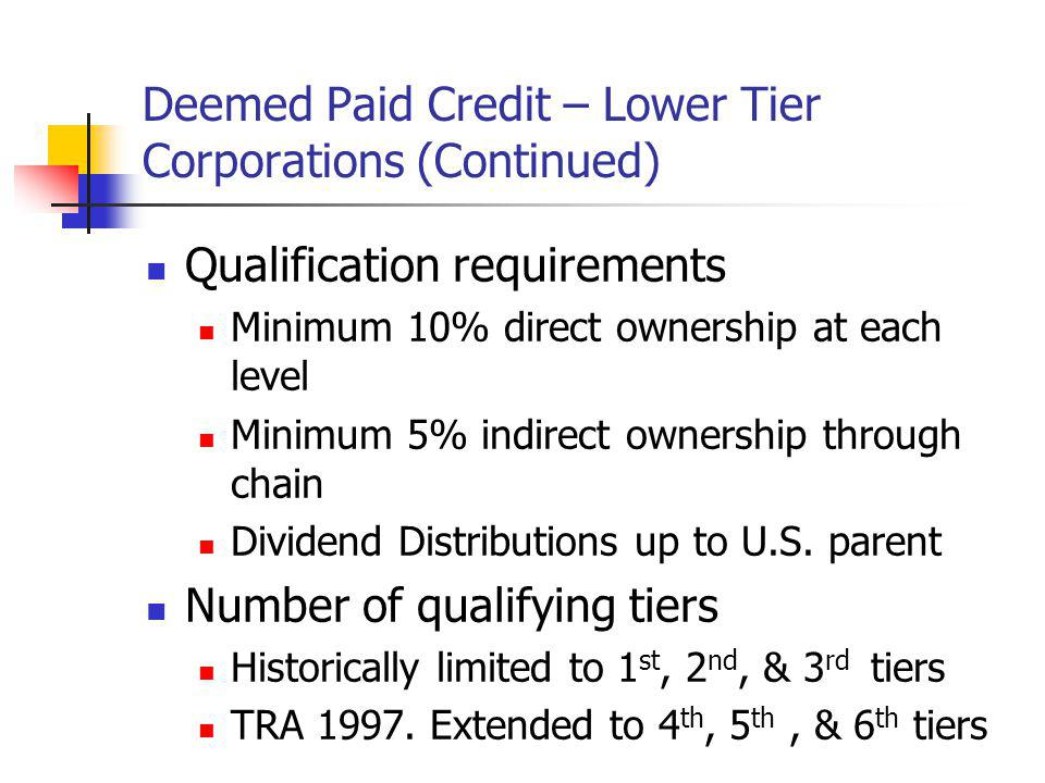 Deemed Paid Credit – Lower Tier Corporations (Continued)