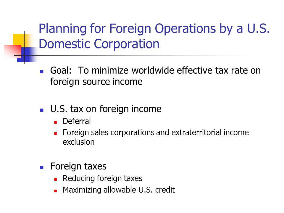 Planning for Foreign Operations by a U.S. Domestic Corporation