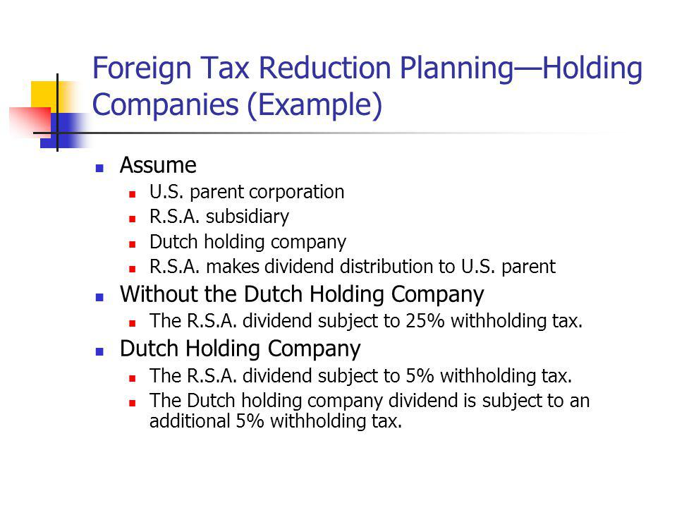 Foreign Tax Reduction Planning—Holding Companies (Example)