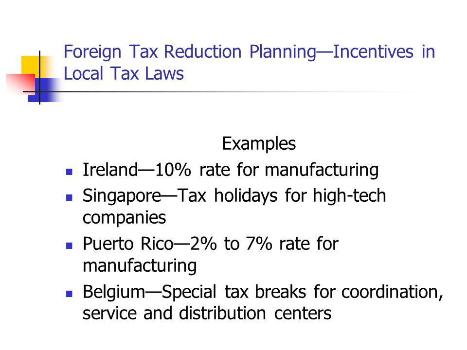 Foreign Tax Reduction Planning—Incentives in Local Tax Laws