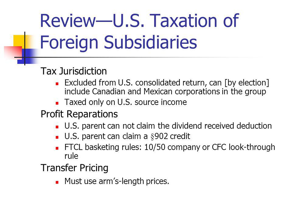 Review—U.S. Taxation of Foreign Subsidiaries