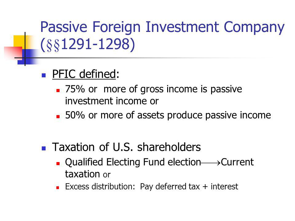 Passive Foreign Investment Company (§§1291-1298)