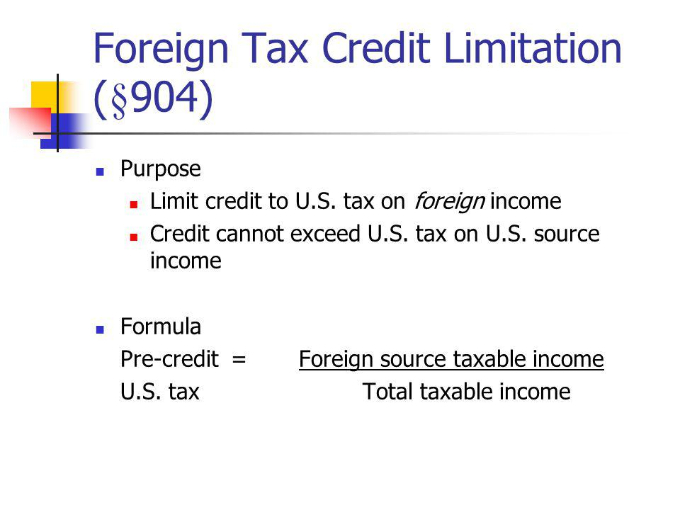 Foreign Tax Credit Limitation (§904)