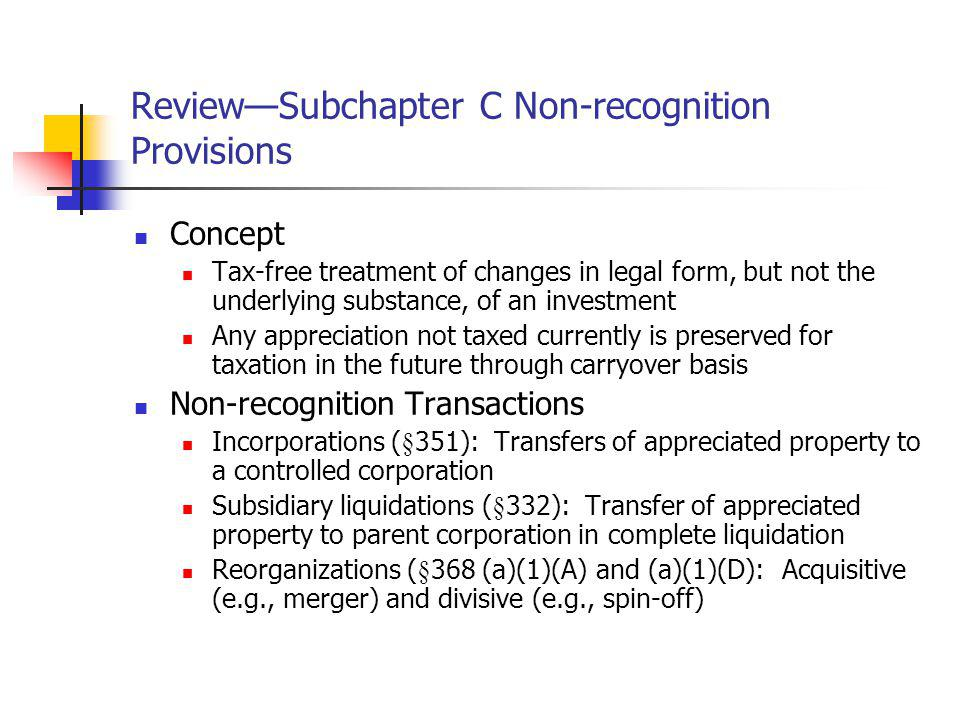Review—Subchapter C Non-recognition Provisions