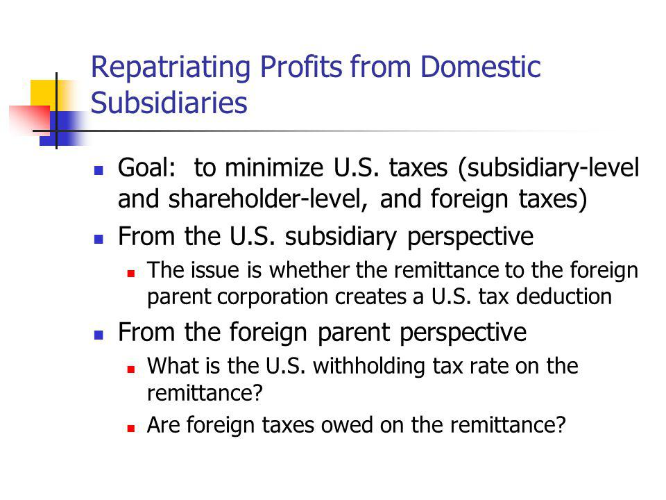 Repatriating Profits from Domestic Subsidiaries
