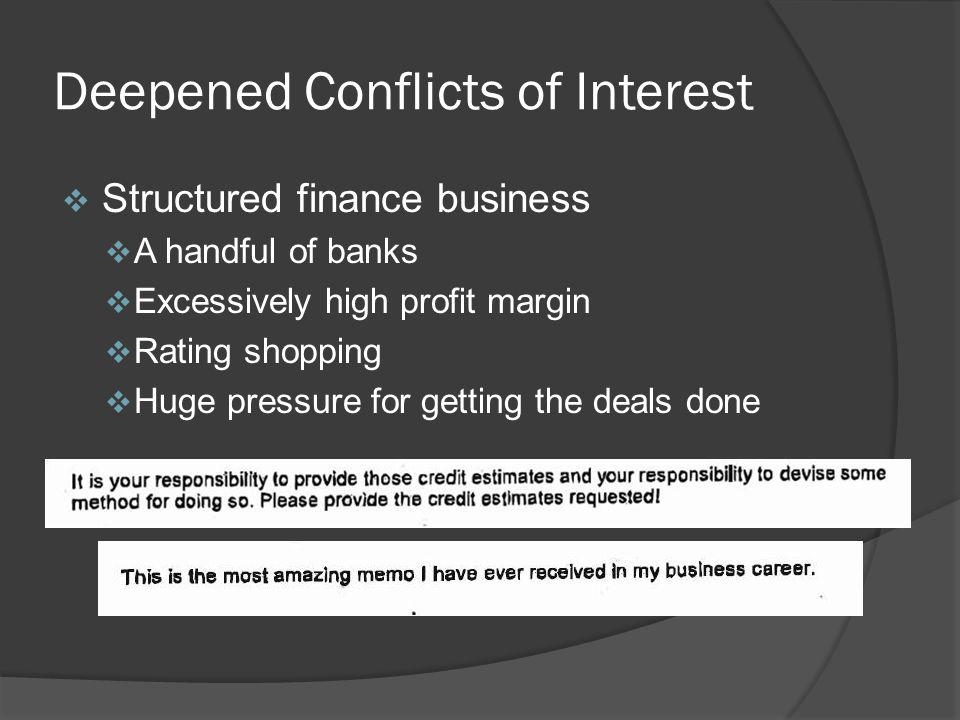 Deepened Conflicts of Interest