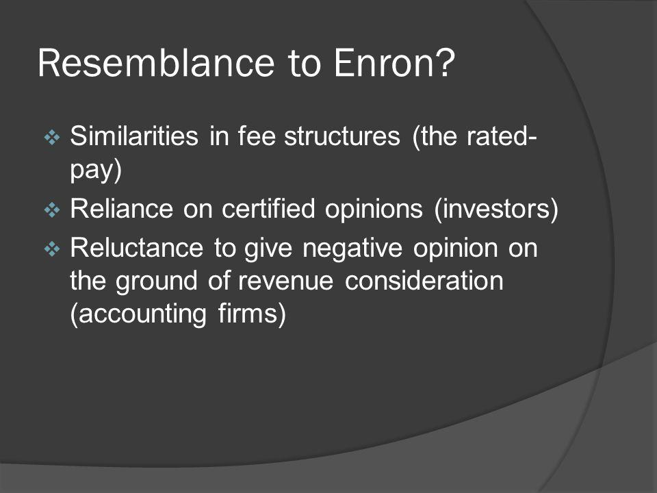 Resemblance to Enron Similarities in fee structures (the rated-pay)