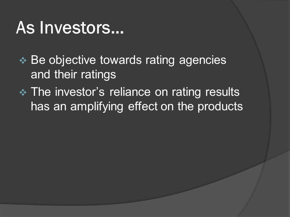 As Investors… Be objective towards rating agencies and their ratings