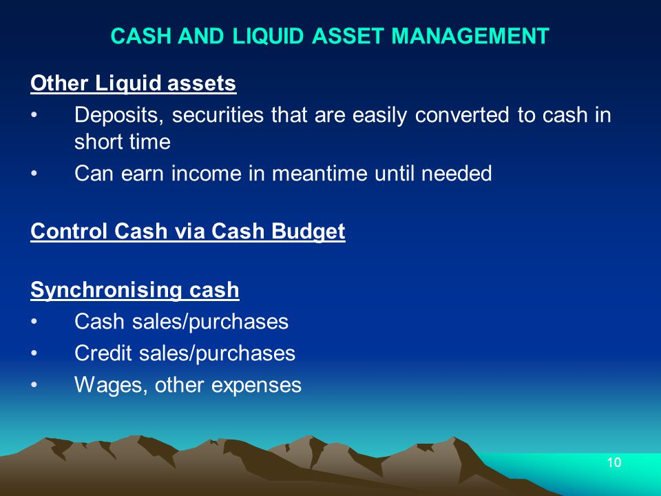 CASH AND LIQUID ASSET MANAGEMENT