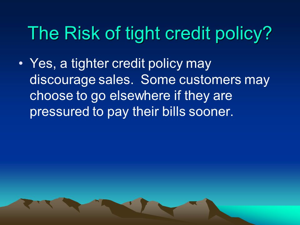 The Risk of tight credit policy