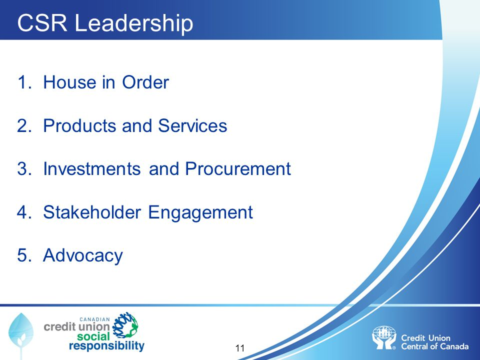 CSR Leadership 1. House in Order 2. Products and Services 3. Investments and Procurement 4. Stakeholder Engagement 5. Advocacy