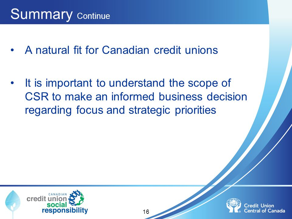 Summary Continue A natural fit for Canadian credit unions
