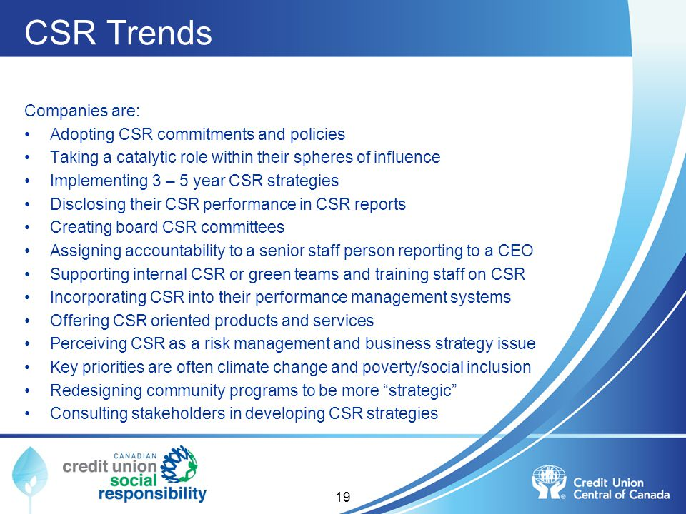 CSR Trends Companies are: Adopting CSR commitments and policies
