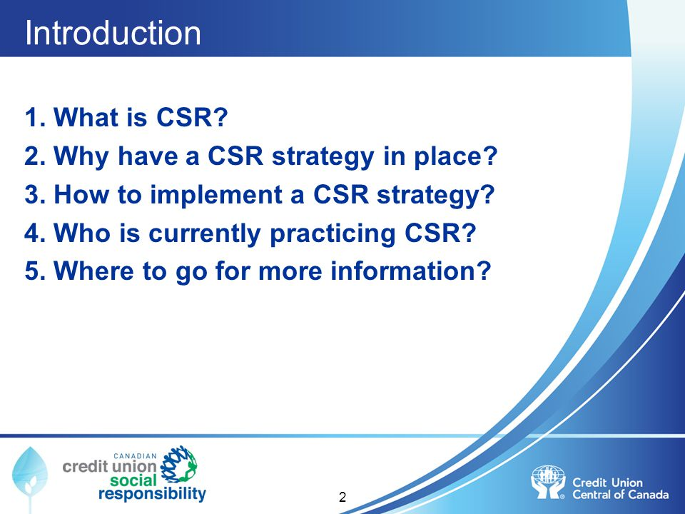 Introduction 1. What is CSR 2. Why have a CSR strategy in place