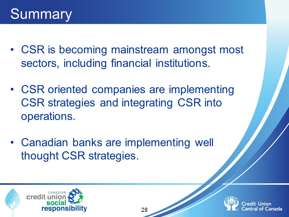 Summary CSR is becoming mainstream amongst most sectors, including financial institutions.