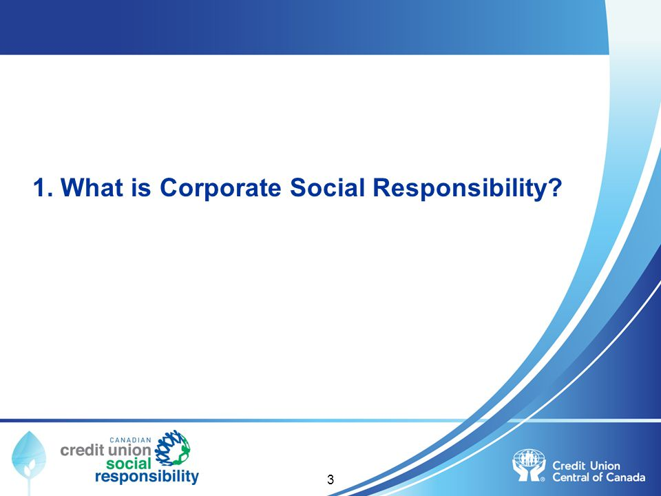 1. What is Corporate Social Responsibility