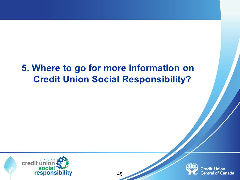 5. Where to go for more information on Credit Union Social Responsibility