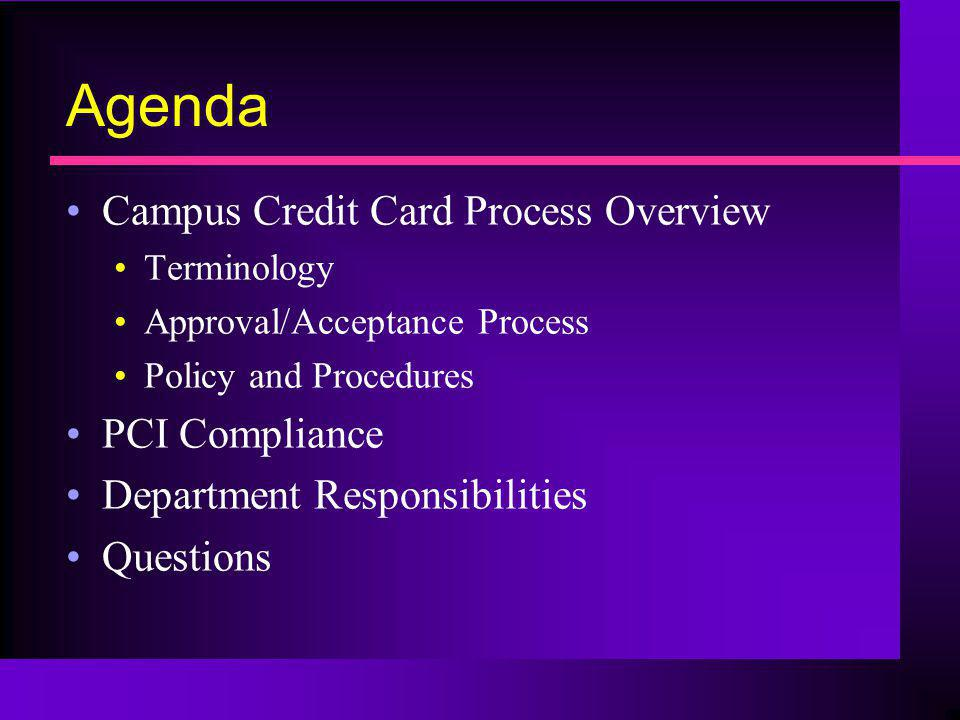Agenda Campus Credit Card Process Overview PCI Compliance