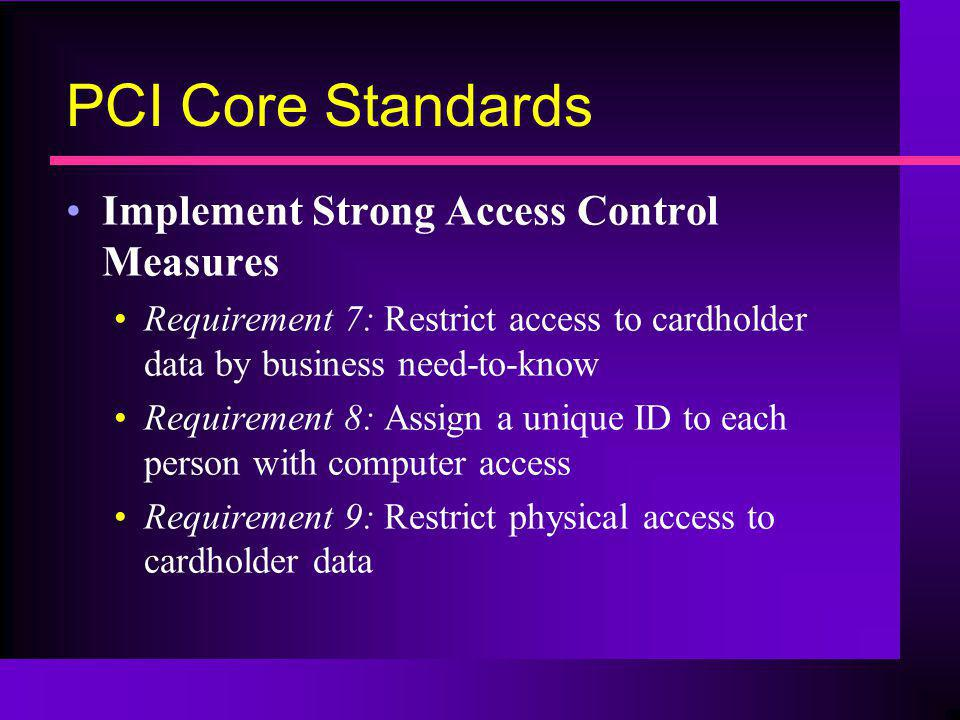 PCI Core Standards Implement Strong Access Control Measures