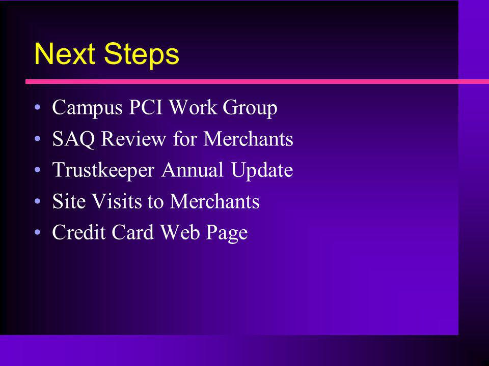 Next Steps Campus PCI Work Group SAQ Review for Merchants