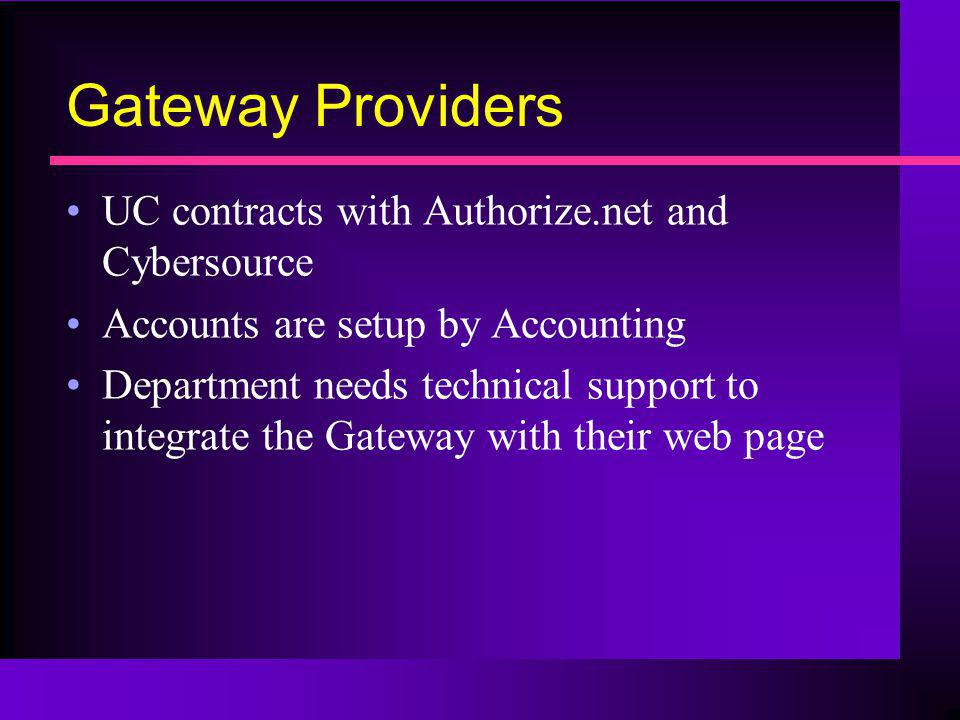 Gateway Providers UC contracts with Authorize.net and Cybersource