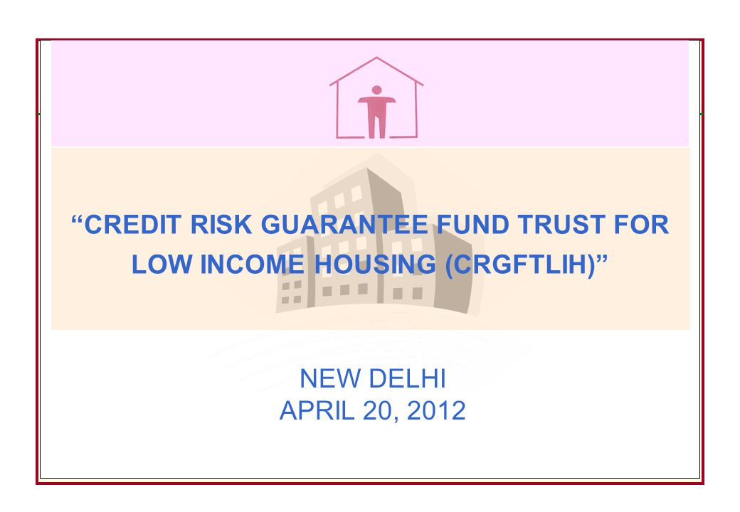 CREDIT RISK GUARANTEE FUND TRUST FOR LOW INCOME HOUSING (CRGFTLIH)