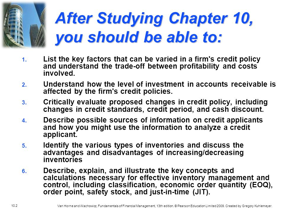 After Studying Chapter 10, you should be able to: