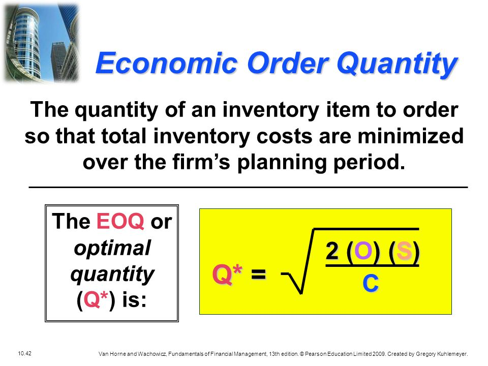 The EOQ or optimal quantity (Q*) is:
