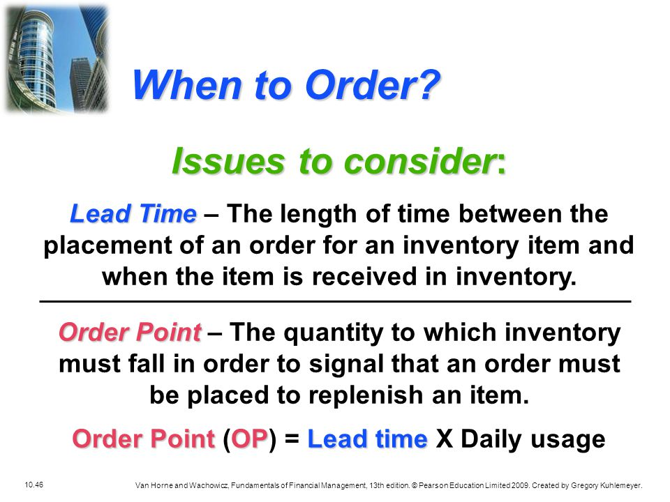 Order Point (OP) = Lead time X Daily usage
