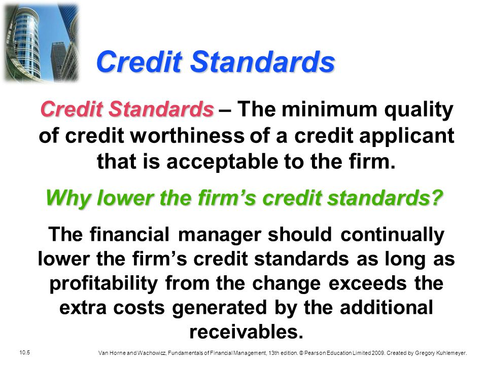 Why lower the firm's credit standards