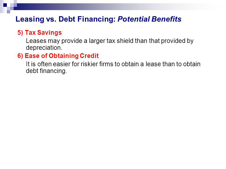 Leasing vs. Debt Financing: Potential Benefits